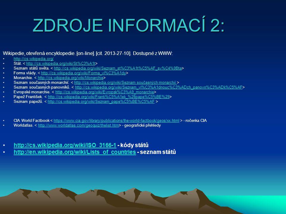 ZDROJE INFORMACÍ 2: Wikipedie, otevřená encyklopedie. [on-line]. [cit. 2013-27-10]. Dostupné z WWW: